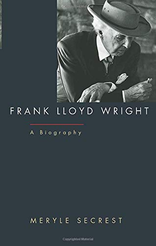 Front cover of Frank Lloyd Wright: A Biography.