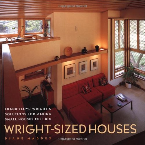 Front cover of Wright-Sized Houses: Frank Lloyd Wright's Solutions for Making Small Houses Feel Big.