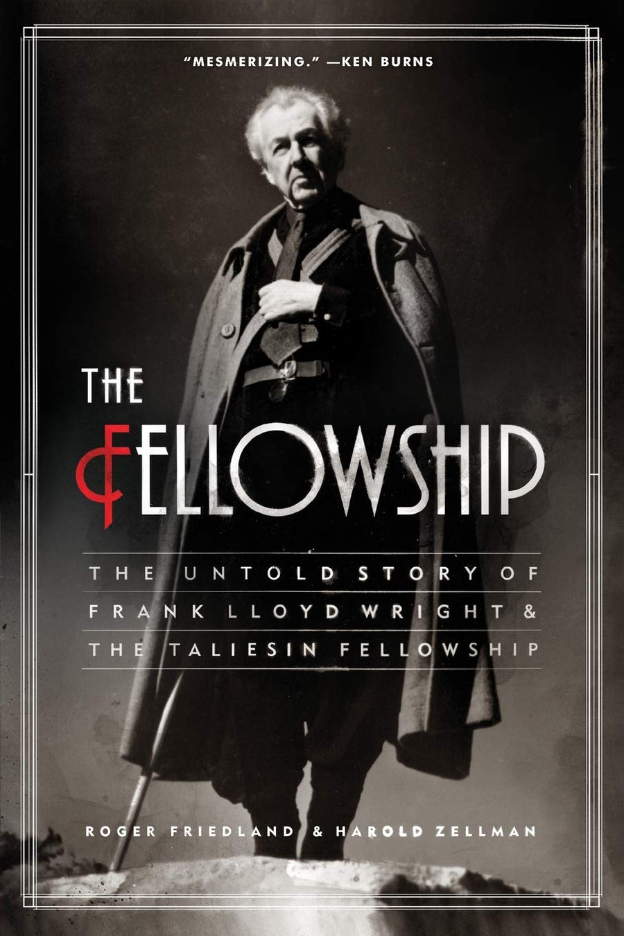 Front cover of The Fellowship: The Untold Story of Frank Lloyd Wright and the Taliesin Fellowship.