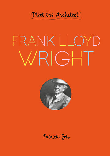 Front cover of Frank Lloyd Wright: Meet the Architect