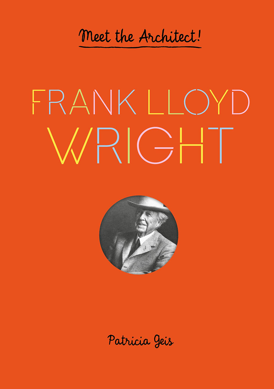 Frank Lloyd Wright: Meet the Architect