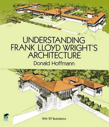 Front cover of Understanding Frank Lloyd Wright's Architecture.