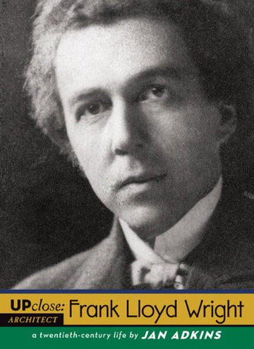 Frank Lloyd Wright: A Twentieth Century Life (Up Close), front cover.