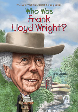 Front cover of Who was Frank Lloyd Wright?
