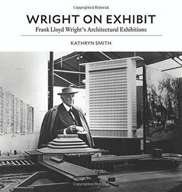 Front cover of Wright on Exhibit: Frank Lloyd Wright's Architectural Exhibitions.
