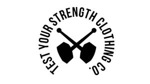 Test Your Strength Clothing  Co