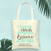 Time to Drink Champagne and Dance on the Table -Wedding Welcome Tote Bag