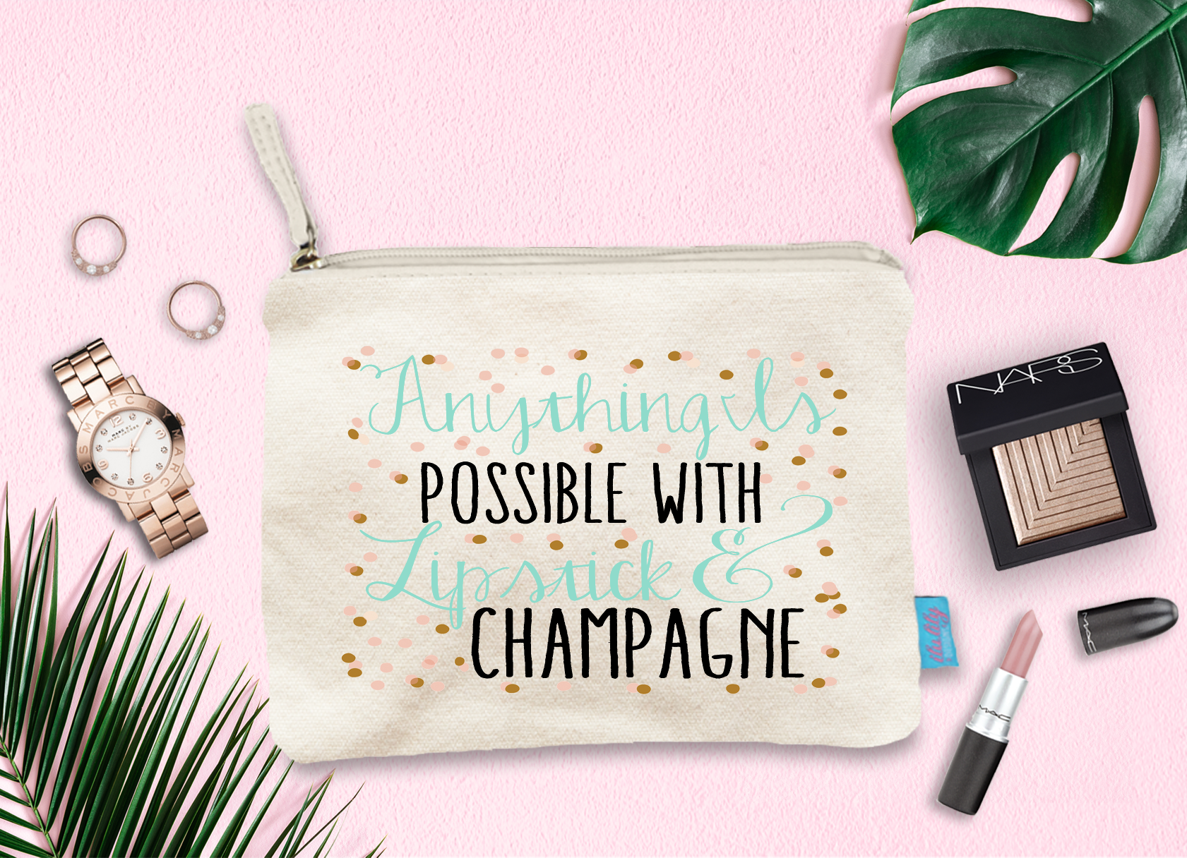 Anything is Possible with Lipstick and Champagne Makeup Cosmetic Bag