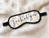 Personalized Sleep Mask Floral - Personalized Sleep Mask - Bachelorette Party Favors