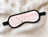 Pop Fizz Clink Sleeping Off - Personalized Sleep Mask - Bachelorette Party Favors