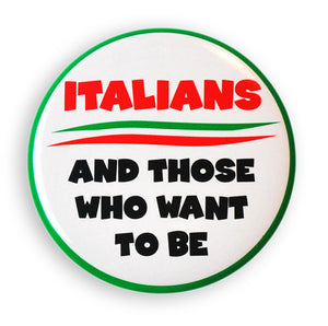 "Italians And Those Who Want To Be 2"" Button - Guidogear"
