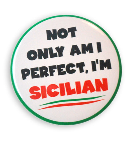 Not Only Am I Perfect, I'm Sicilian 2