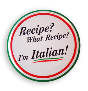 "Recipe? What Recipe? I'm Italian 2"" Button - Guidogear"
