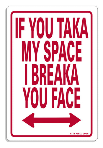 Breaka You Face Parking Signs - Guidogear