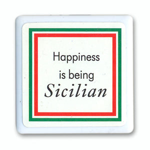 Happiness Is Being Sicilian Tile Magnet - Guidogear
