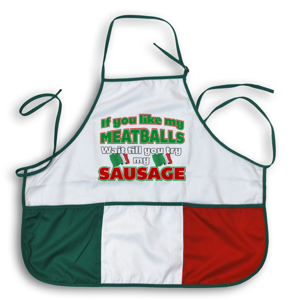 If You Like My Meatballs, You Should Try My Sausage Apron - Guidogear