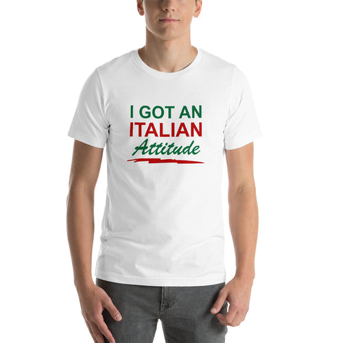 I've Got An Italian Attitude Color Italian Short-Sleeve Unisex T-Shirt - Guidogear
