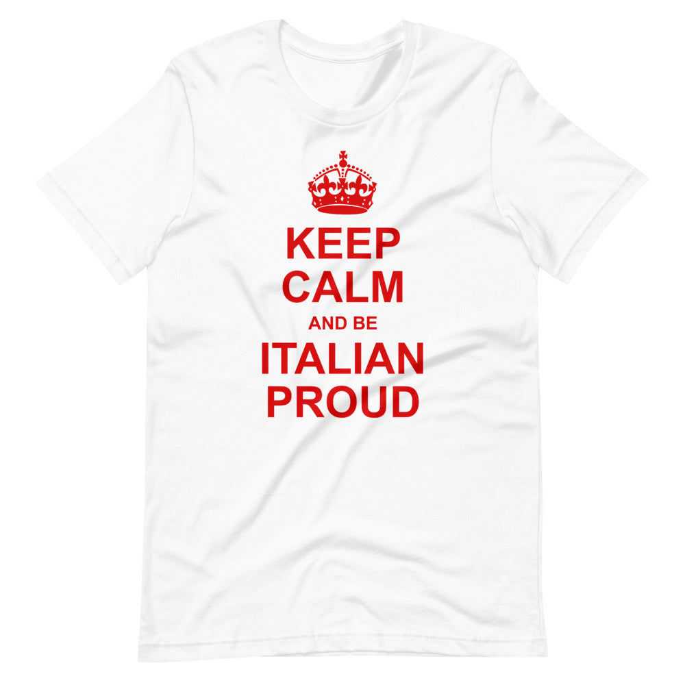 Keep Calm and Be Italian Proud Short-Sleeve Unisex T-Shirt - Guidogear