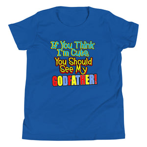 If You Think I'm Cute, You Should See My Godfather Youth Short Sleeve T-Shirt - Guidogear