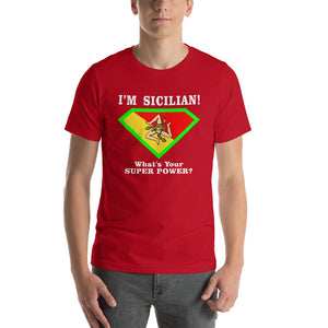 I'm Sicilian What's Your Super Power? Short-Sleeve Unisex T-Shirt - Guidogear