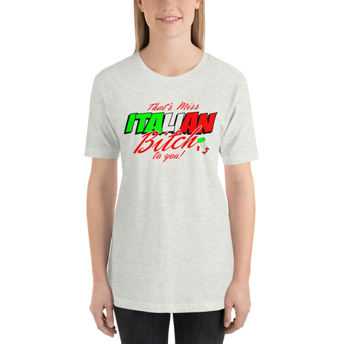 Miss Italian Bitch to You Short-Sleeve Unisex T-Shirt - Guidogear