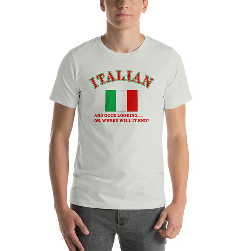 Italian And Good Looking, Where Will It End! Short-Sleeve Unisex T-Shirt - Guidogear