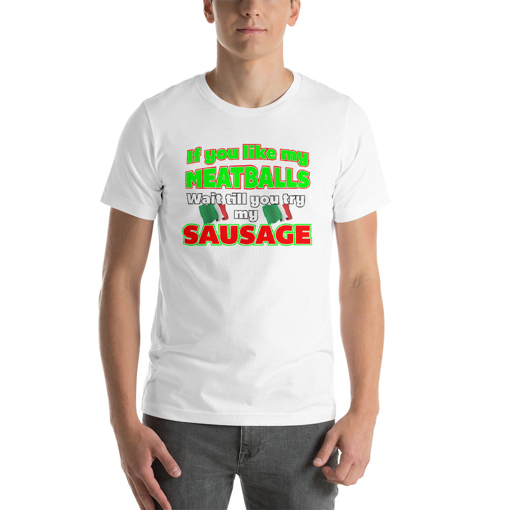 If You Like My Meatballs, Wait Till You Try My Sausage Short-Sleeve Unisex T-Shirt - Guidogear