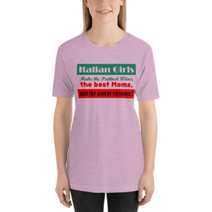 Italian Girls make the prettiest wives, the best moms, and the worst enemies short-Sleeve Unisex T-Shirt - Guidogear