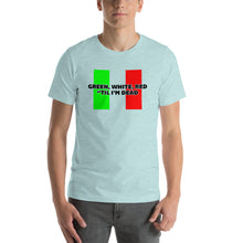 "Load image into Gallery viewer, Green, White, Red ""Till I'm Dead Short-Sleeve Unisex T-Shirt - Guidogear"