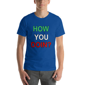 How You Doin? Short-Sleeve Unisex T-Shirt - Guidogear