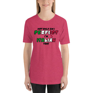 Perfect & Italian Too Short-Sleeve Unisex T-Shirt - Guidogear