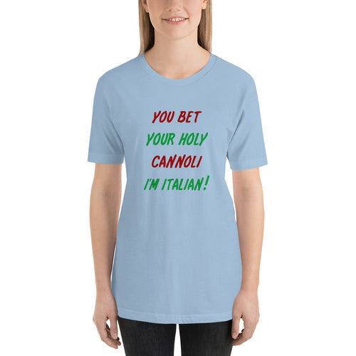 You Bet Your Holy Cannoli I'm Italian Short-Sleeve Unisex T-Shirt - Guidogear
