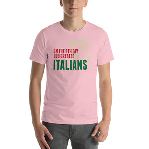 On The 8th Day God Created Italians Short-Sleeve Unisex T-Shirt - Guidogear
