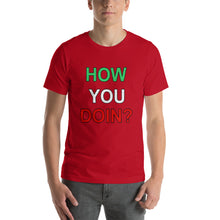 Load image into Gallery viewer, How You Doin? Short-Sleeve Unisex T-Shirt - Guidogear