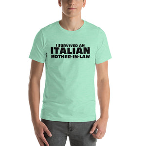 I survived an Italian Mother In Law Short-Sleeve Unisex T-Shirt - Guidogear