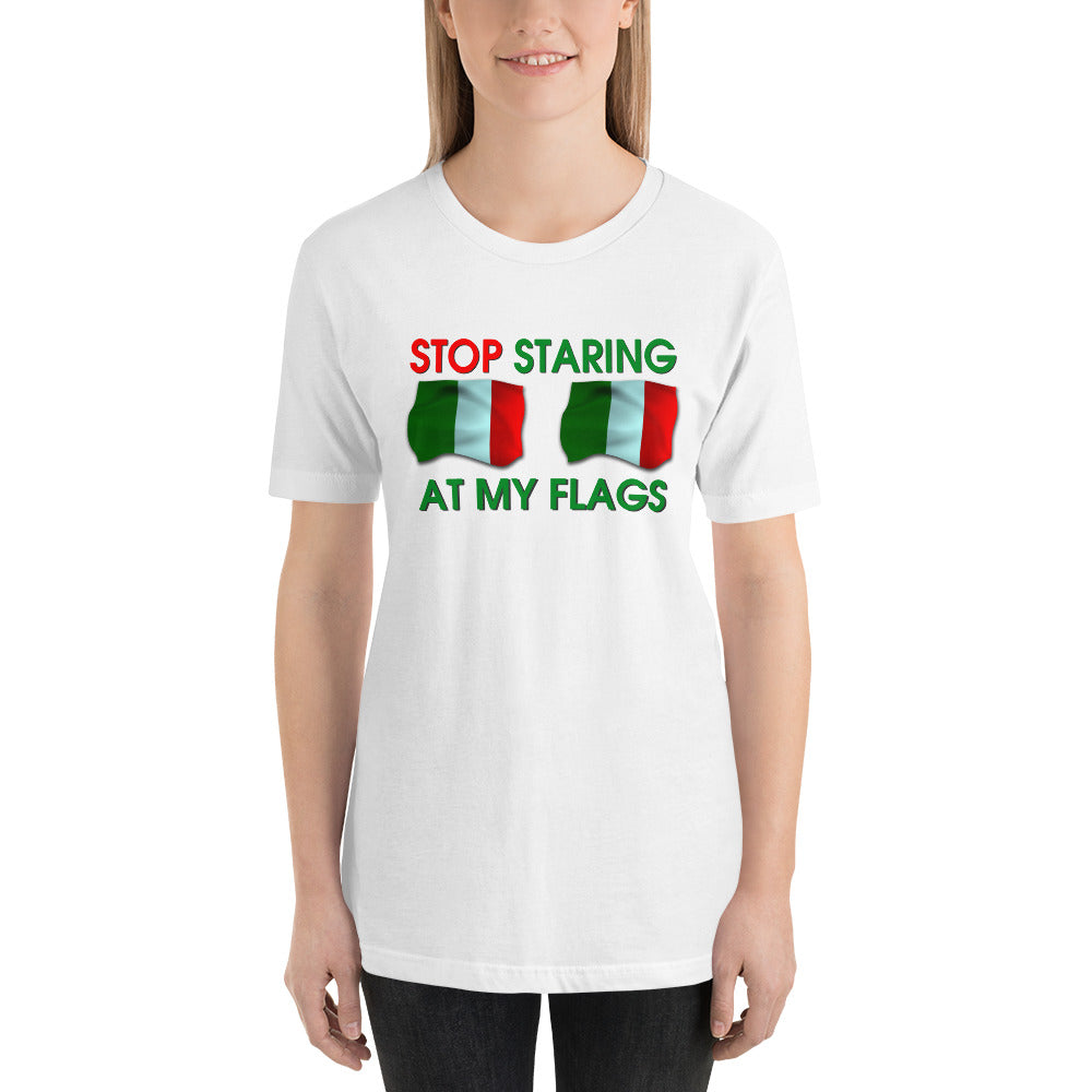 Stop Staring at My Flags Short-Sleeve Unisex T-Shirt - Guidogear