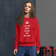 Load image into Gallery viewer, I Can't Keep Calm, I'm Italian Unisex Sweatshirt - Guidogear