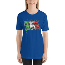 Load image into Gallery viewer, I Didn't Ask To Be Italian I just Got Lucky Short-Sleeve Unisex T-Shirt - Guidogear