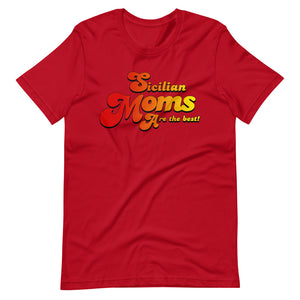 Sicilian Moms Are The Best Short-Sleeve Unisex T-Shirt - Guidogear