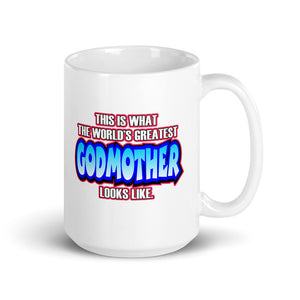This Is What The Worlds Greatest Godmother Looks Like Mug - Guidogear