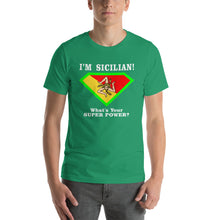 Load image into Gallery viewer, I'm Sicilian What's Your Super Power? Short-Sleeve Unisex T-Shirt - Guidogear