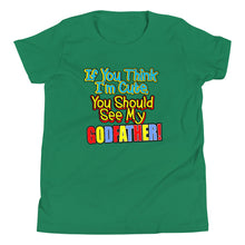 Load image into Gallery viewer, If You Think I'm Cute, You Should See My Godfather Youth Short Sleeve T-Shirt - Guidogear
