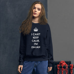 I Can't Keep Calm, I'm Italian Unisex Sweatshirt - Guidogear