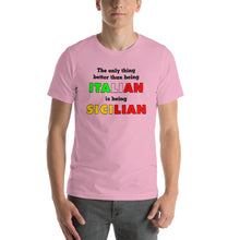 Load image into Gallery viewer, The Only Thing Better Than Being Italian is Being Sicilian Short-Sleeve Unisex T-Shirt - Guidogear
