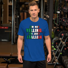 Load image into Gallery viewer, I'm Not Yelling, I'm Italian Short-Sleeve Unisex T-Shirt - Guidogear