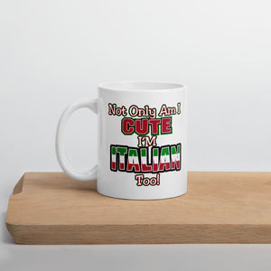 Not Only Am I cute, I'm Italian Mug - Guidogear
