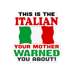 I'm The Italian Your Mother Warned You About Bubble-free stickers - Guidogear