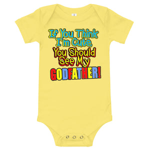If You Think I'm Cute, You Should See My Godfather Onesie - Guidogear