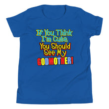 Load image into Gallery viewer, If You Think I'm Cute, You Should See My Godmother Youth Short Sleeve T-Shirt - Guidogear