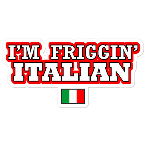 I'm Friggin italian Bubble-free stickers - Guidogear